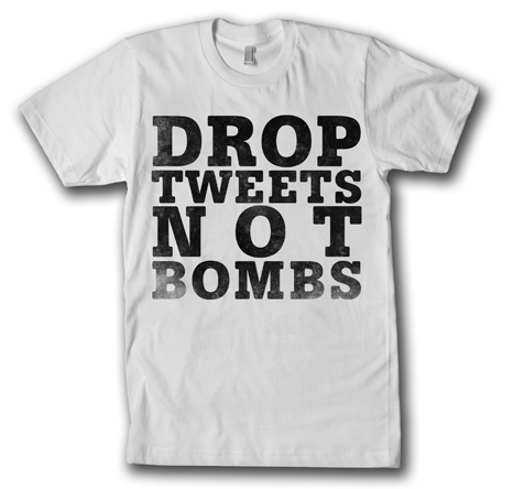 Drop-Tweets-Not-Bombs1